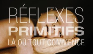 reflexe-primitif-la-ou-tout-commence1-300x175